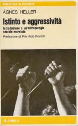 Istinto e aggressivit?. Introduzione a un?antropologia sociale marxista