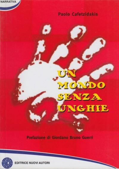 Un mondo senza unghie - Cafetzidakis Paolo