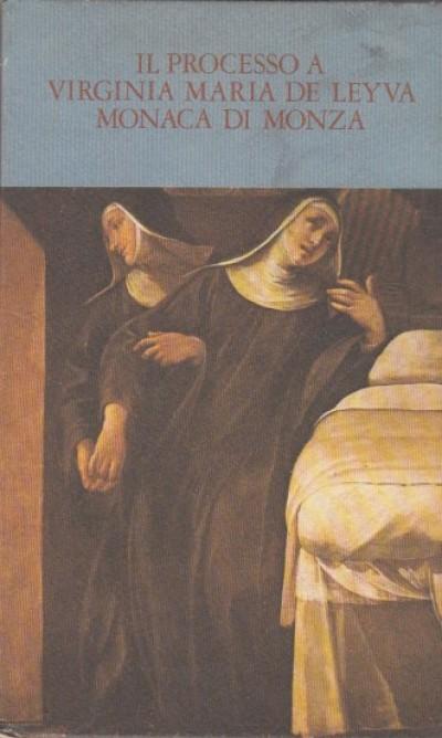 Vita e processo di suor virginia maria de leyva monaca di monza