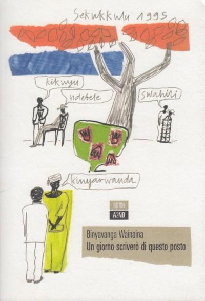 Un giorno scriver? di questo posto - Wainaina Binyavanga