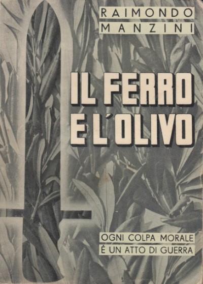Il ferro e l'olivo - Manzini Raimondo