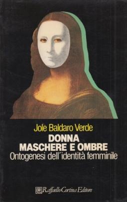 Donna maschere e ombre. Ontogenesi dell'identit? femminile