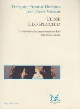 Ulisse e lo specchio. Il femminile e la rappresentazione se nella Grecia antica