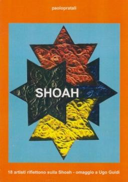 Shoa 18 artisti riflettono sulla Shoah. Omaggio a Ugo Guidi
