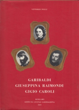 Garibaldi Giuseppina Raimondi Gigio Caroli