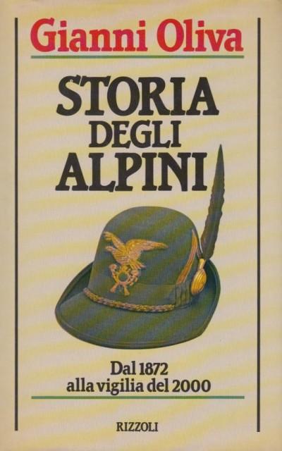 Storia degli alpini dal 1872 alla vigilia del 2000 - Oliva Gianni