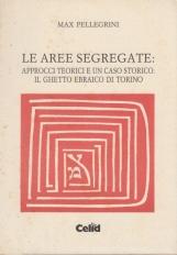 Le aree segregate: Approcci teorici e un caso storico. Il Ghetto ebraico di Torino