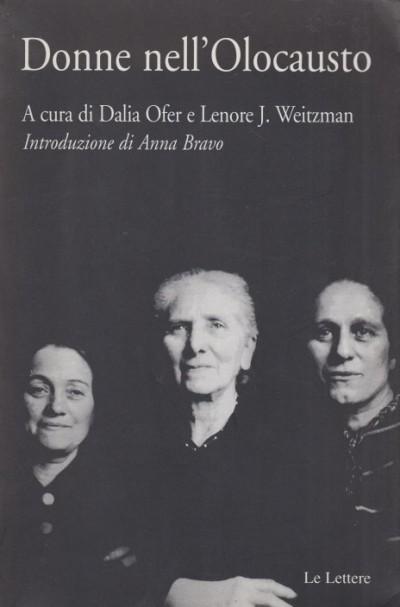 Donne nell'olocausto - Ofer Dalia - Weitzman J. Lenore (a Cura Di)