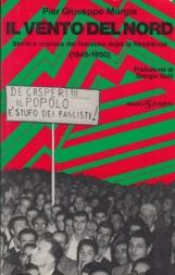 Il vento del nord. Storia e cronaca del fascismo dopo la resistenza (1945-1950)