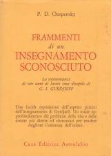 Frammenti di un insegnamento sconosciuto. La testimonianza degli otti anni di lavoro di Ouspensky come discepolo di Gurdjieff