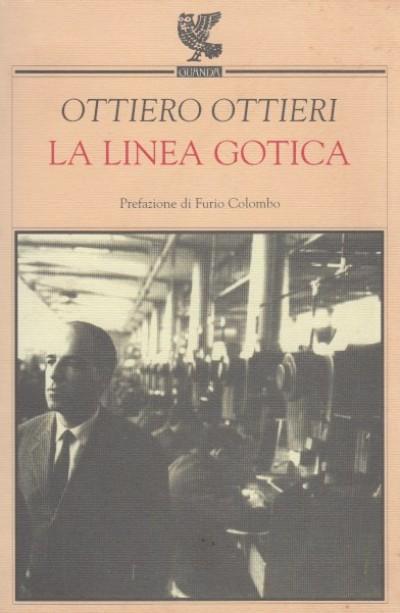 La linea gotica. taccuino 1948-1958 - Ottieri Ottiero