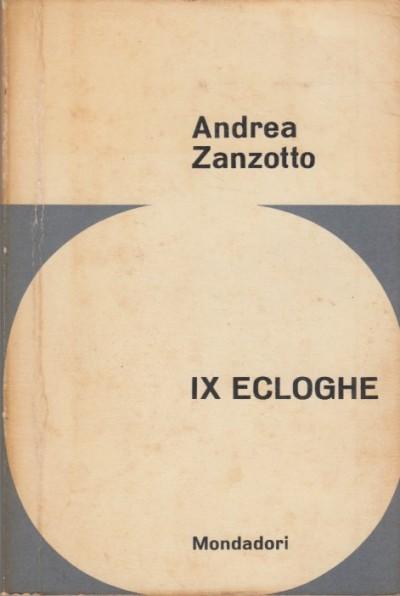 Ix ecloghe - Zanzotto Andrea