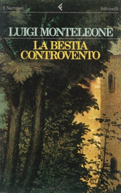 La bestia controvento - Monteleone Luigi