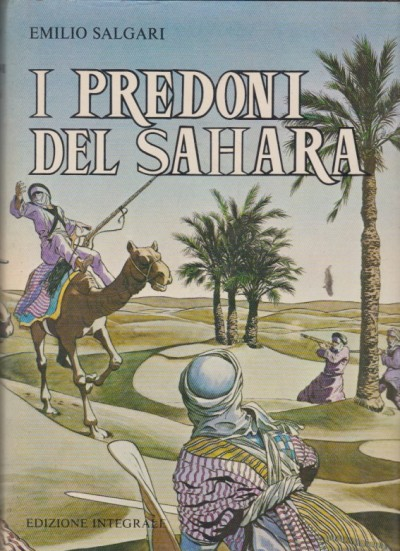 I predoni del sahara edizione illustrata con tavole di guido villa - Salgari Emilio