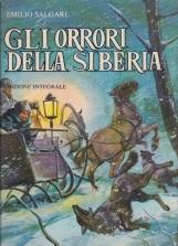 Gli orrori della sibera edizione integrale con tavole a colori di Filippo e Renzo Maggi