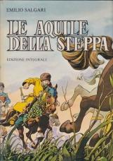 Le aquile della steppa Edizione Integrale con tavole a colori di Walter Binelli e Ezio Colombo