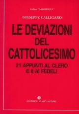 Le deviazioni del cattolicesimo 21 appunti al clero e 8 ai fedeli