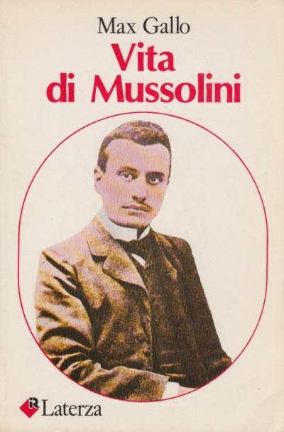 Vita di mussolini - Max Gallo