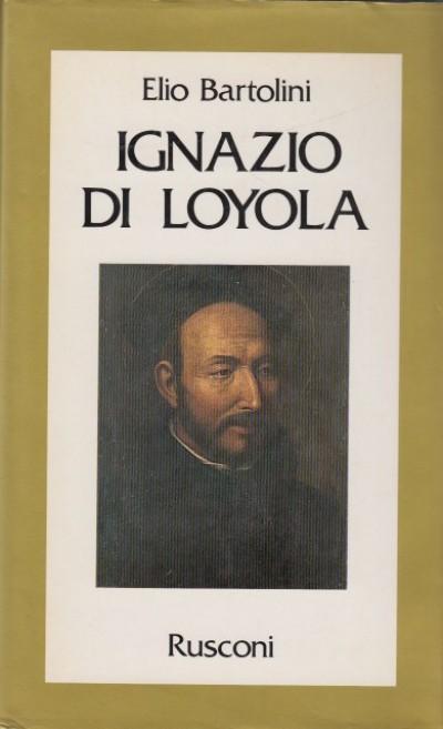 Ignazio di loyola - Bartolini Elio
