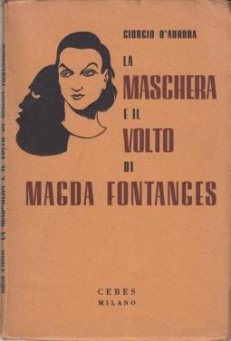 La maschera e il volto di Magda Fontanges