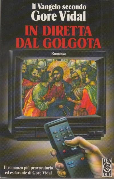 In diretta dal golgota - Gore Vidal