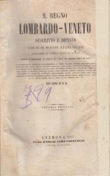 Il regno Lombardo-Veneto descritto e dipinto coi suoi minori stati vicini arricchito di tavole incise in acciaio