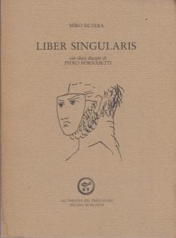 Liber Singularis. Con dieci disegni di Piero Fornasetti