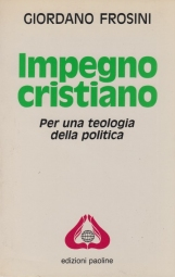 Impegno Cristiano. Per una teologia della politica