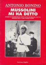 Mussolini mi ha detto. Memorie del vicesegretario del partito fascista repubblicano 1944/1945