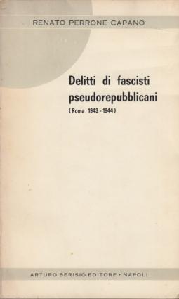 Delitti di fascisti pseudorepubblicani. Roma 1943-1944