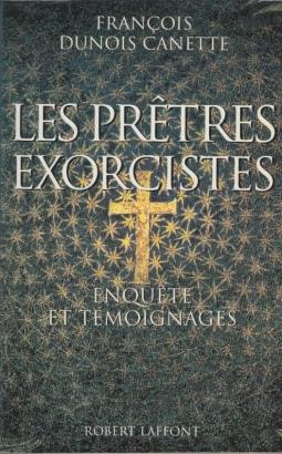 Les Pretres exorcistes Enqu?te et temoignages