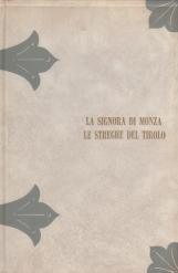 La sinora di Monza le streghe del Tirolo processi famosi del secolo diciottesimo per la prima volta cavati dalle filze originali