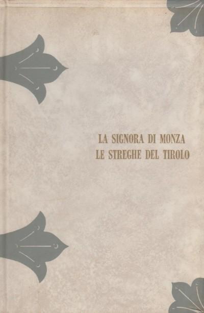 La sinora di monza le streghe del tirolo processi famosi del secolo diciottesimo per la prima volta cavati dalle filze originali - Dandolo C.t. (a Cura Di)