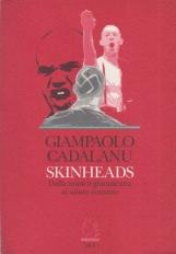 Skinheads dalla musica giamaicana al saluto romano