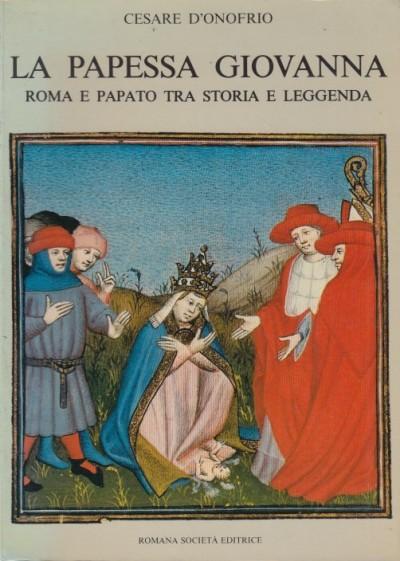 La papessa giovanna roma e papato tra storia e leggenda - D'onofrio Cesare