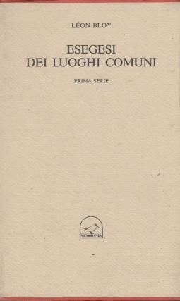 Esegesi Dei Luoghi Comuni. Prima serie.