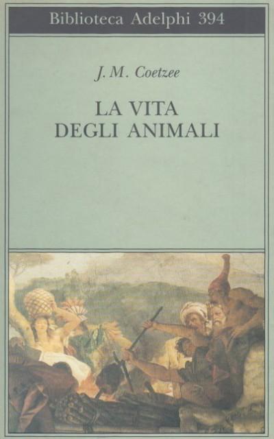 La vita degli animali - Coetzee J.m.