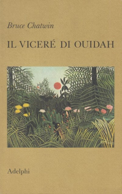 Il viceré di ouidah - Chatwin Bruce