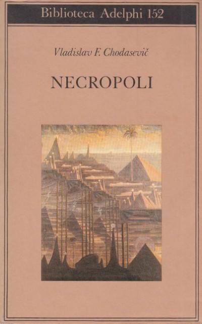 Necropoli - Chodasevic Vladislav F.