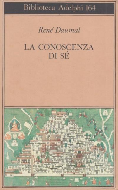 La conoscenza di s?. scritti e lettere 1939-41 - Daumal Rene