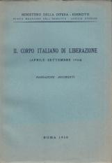 Il corpo italiano di liberazione Aprile - Settembre 1944 Narrazione - Documenti
