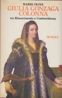 Giulia Gonzaga Colonna tra Rinascimento e Controriforma