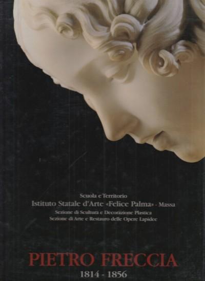 Pietro freccia 1814 - 1856 - Giuseppe Silvestri (a Cura Di)
