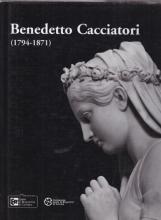 Benedetto Cacciatori 1794-1871