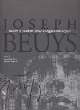 Joseph Beuys Nascita di un artista. Beuys a Foggia e sul Gargano