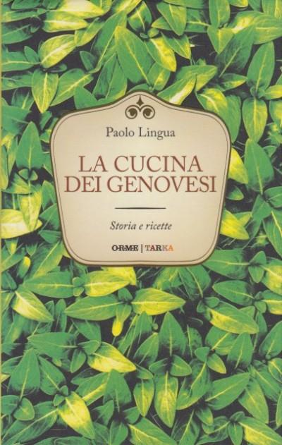 La cucina dei genovesi storia e ricette - Lingua Paolo
