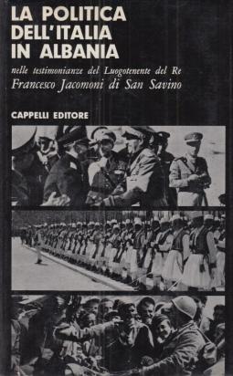La politica dell'Italia in Albania nelle testimonianze del Luogotenente del Re