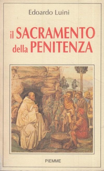 Il sacramento della penitenza - Luini Edoardo