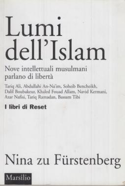 Lumi dell'Islam. Nove intellettuali musulmani parlano di libert