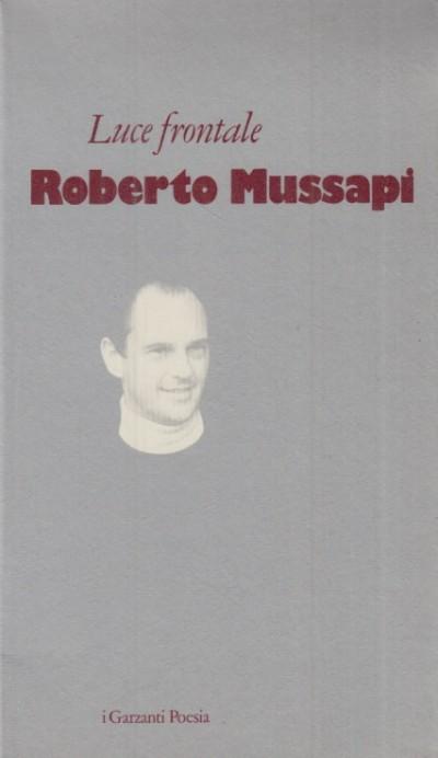 Luce frontale - Mussapi Roberto